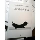 Cuadernos Pentagramados  Donata , Ind. Arg. 32 Pp, Nuevos
