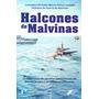 Libro Halcones De Malvinas - Comodoro Pablo Carballo