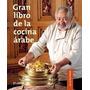 Gran Libro De La Cocina Arabe - Chef Abdala - Atlantida