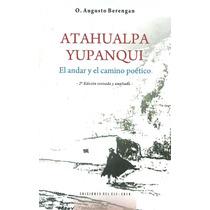Atahualpa Yupanqui El Andar Y El Camino Poético