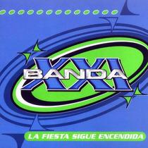 Banda Xxi - La Fiesta Sigue Encendida