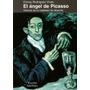 El Ángel De Picasso. Historia De Un Bebedor De Absenta
