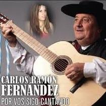 Carlos Ramon Fernandez - Por Vos Sigo Cantando