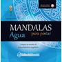 Mandalas Para Pintar Elemetos Agua M. J. Pingray Ed. Guadal