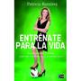 Digital - Entrénate Para La Vida - Patricia Ramirez