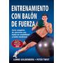 Entrenamiento Con Balon De Fuerza C/dvd - Arkano Books