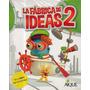 La Fabrica De Ideas 2- Editorial Aique - Textos