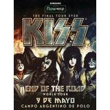 Entradas Kiss The Final Tour 9/05 Platea Preferencial Fila 1