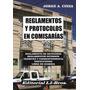 Reglamentos Y Protocolos En Comisarías - Jorge Cinza