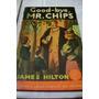 Good-bye Mr.chips - James Hilton