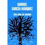 Cien Años De Soledad -gabriel García Márquez - Emanem Libros