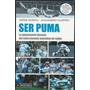 Ser Puma . Jorge Busico . Alejandro Cloppet . Rugby