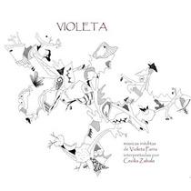 Cecilia Zabala - Violeta - Músicas Inéditas De Violeta Parra