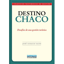 Destino Chaco. Desafios De Una Gestion Turistica