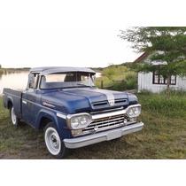 Ford Loba F100 Año1960 Original Muy Buena $105.000.-