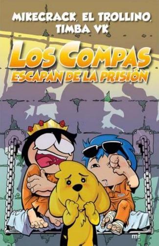 Los Compas Escapan De La Prision - Timba Vk / Mikecrack