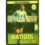 Batigol Batistuta Futbol Francia Italia Dvd Original Sellado