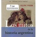 Felipe Pigna Mitos De La Historia Argentina Coleccion Ebook