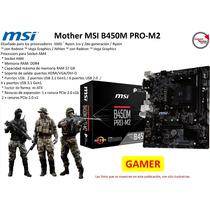 Mother Msi B450m Pro-m2 Am4 Ddr4 32gb Hdmi/vga/dvi-d  Gamer