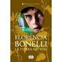 La Tierra Sin Mal Florencia Bonelli Libro Nuevo 3 Dela Saga