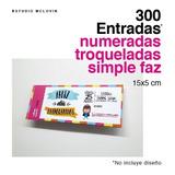 300 Entradas 15x5 Simple Faz 180g Troqueladas Y Numeradas