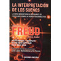 La Interpretación De Los Sueños - Sigmund Freud Para Todos -