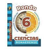 Ronda De Ciencias 6 - Bonaerense - Mandioca