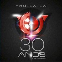 Cd Tru La La 30 Años Y Algo Mas Open Music