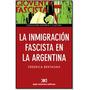 Libro Inmigracion Fascista En La Argentina De F Bertagna