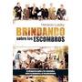 Brindando Sobre Los Escombros - Lutzky - Sudamericana