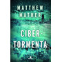 Cibertormenta - Matthew Mather - Emanem Libros