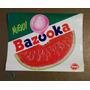 Publicidad Antigua Golosina -chicle Bazooka Sandia No Cartel