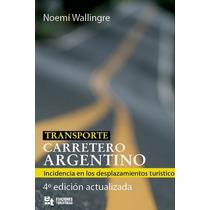 Transporte Carretero Argentino Noemi Wallingre 4ta Edicion