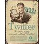 Cartel De Chapa Vintage Retro Twitter M311
