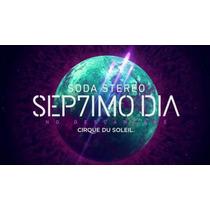 Entradas Septimo Dia - Soda Stereo Cirque Du Solei - Campo