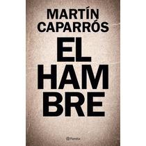 Libro.el Hambre.martín Caparrós. Planeta. Yatay Libros.