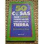 50 Cosas Que Usted Puede Hacer Para Salvar La Tierra