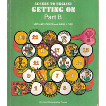 Getting On Part B - Coles And Lord - Oxford University Press