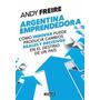 Argentina Emprendedora - Andy Freire - Emanem Libros