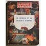El Auxiliar En La Práctica Agrícola / Noguer (ed Glem 1947)