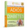 Libro Adiós Diabetes Regula Azúcar En Sangre 100% Natural