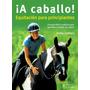 A Caballo Equitación Para Principiantes - Lebherz - Hispano