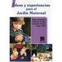 Ideas Y Experiencias Para El Jardín Maternal. Origlio (pu)