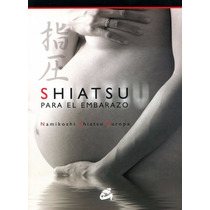 Dvd Libro Shiatsu Para El Embarazo Namikoshi Local