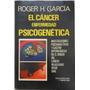 El Cáncer Enfermedad Psicogenética Roger García Microcentro