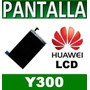Lcd Pantalla Display Y300 Huawei Ascend Garantia