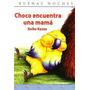 Choco Encuentra Una Mama De Kasza Keiko