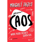 Caos - Magali Tajes - Sudamericana Rh