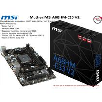 Mother Msi A68hm-e33 V2 Socket Fm2+ Ddr3 Ram 32gb Micro Atx