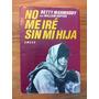 Libro No Me Iré Sin Mi Hija De Betty Mahmoody
